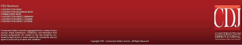 Construction Defect Journal is aggregated from a variety of news sources, article submissions, contributors, and information from industry professionals. No content on this site should be construed as legal advice or expert opinion. By viewing this site you agree to be bound by its terms and conditions
